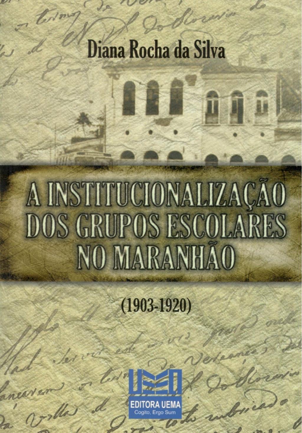 A institucionalização dos grupos escolares no Maranhão (1903 -1920)