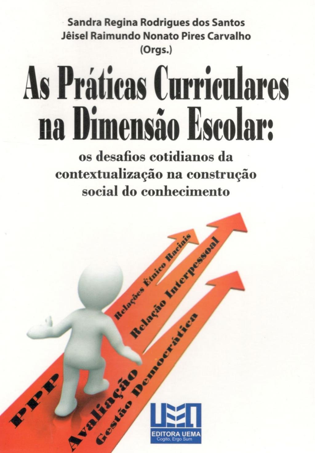 As práticas curriculares na dimensão escolar: Os desafios cotidianos da contextualização na construção social do conhecimento