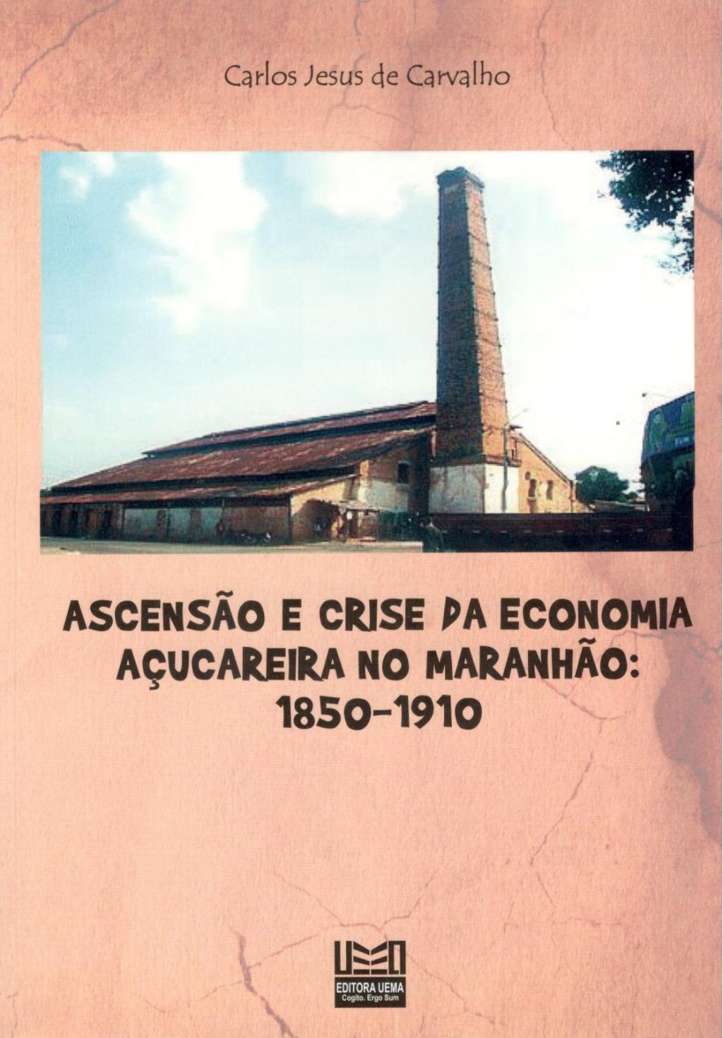 Ascensão e crise da economia açucareira no Maranhão: 1850-1910 (DISPONÍVEL PARA DOWNLOAD)