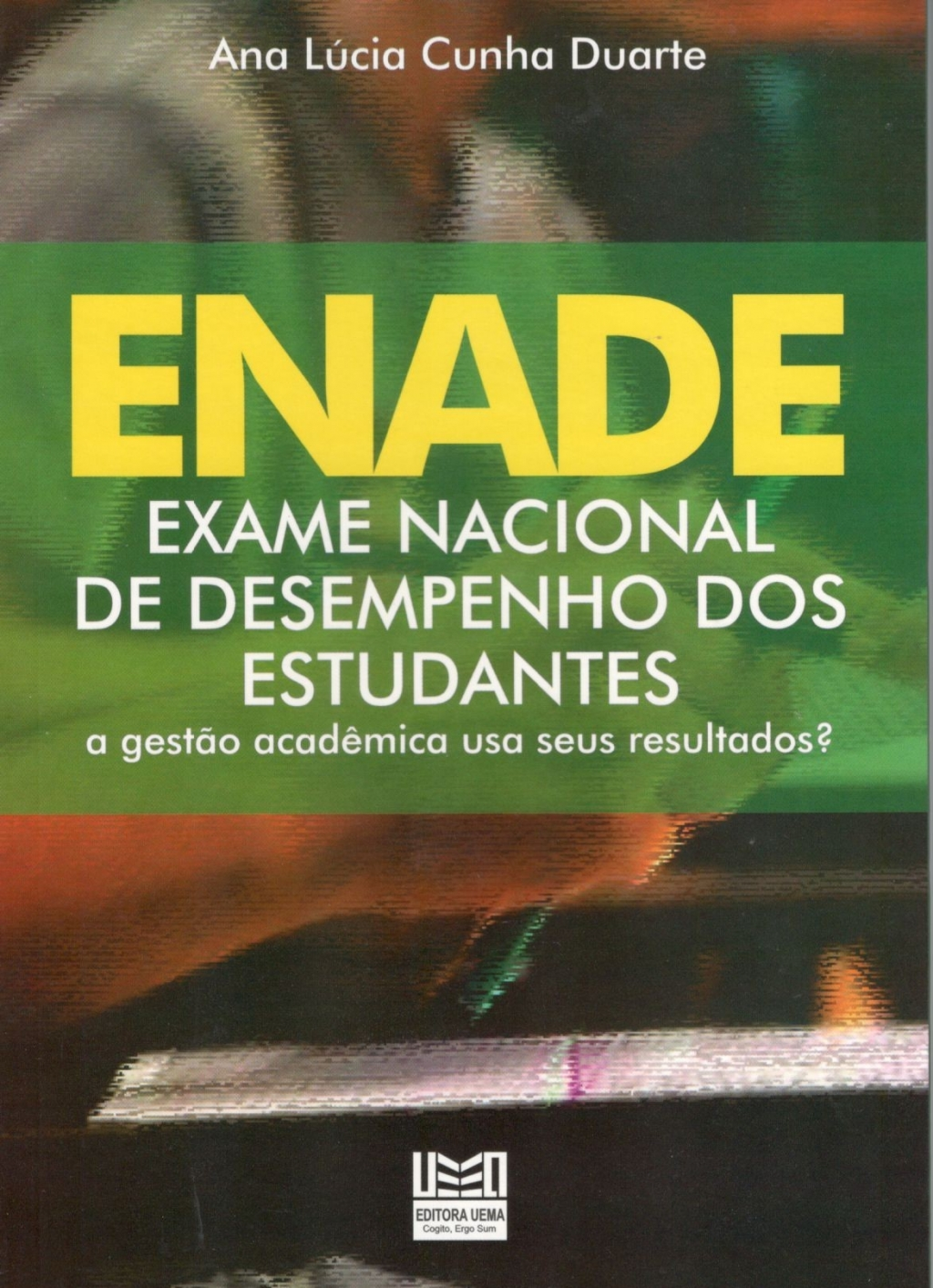 ENADE Exame Nacional De Desempenho Dos Estudantes A gestão acadêmica usa seus resultados?
