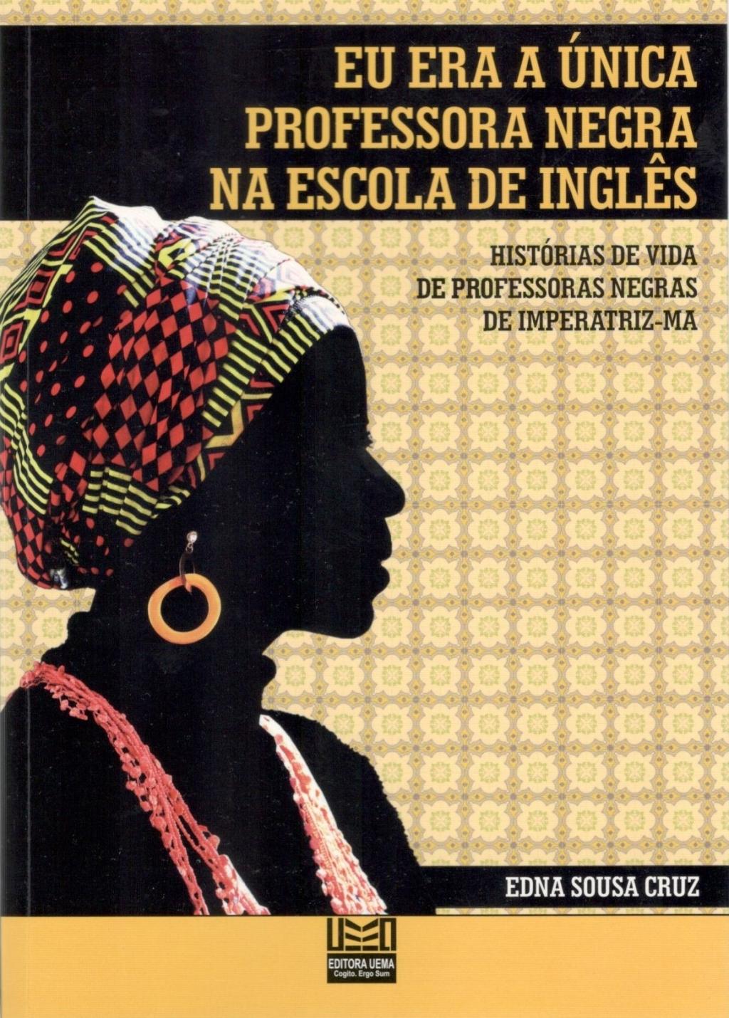 Eu era a única professora negra na escola de inglês Histórias de vida de professoras negras de Imperatriz -MA