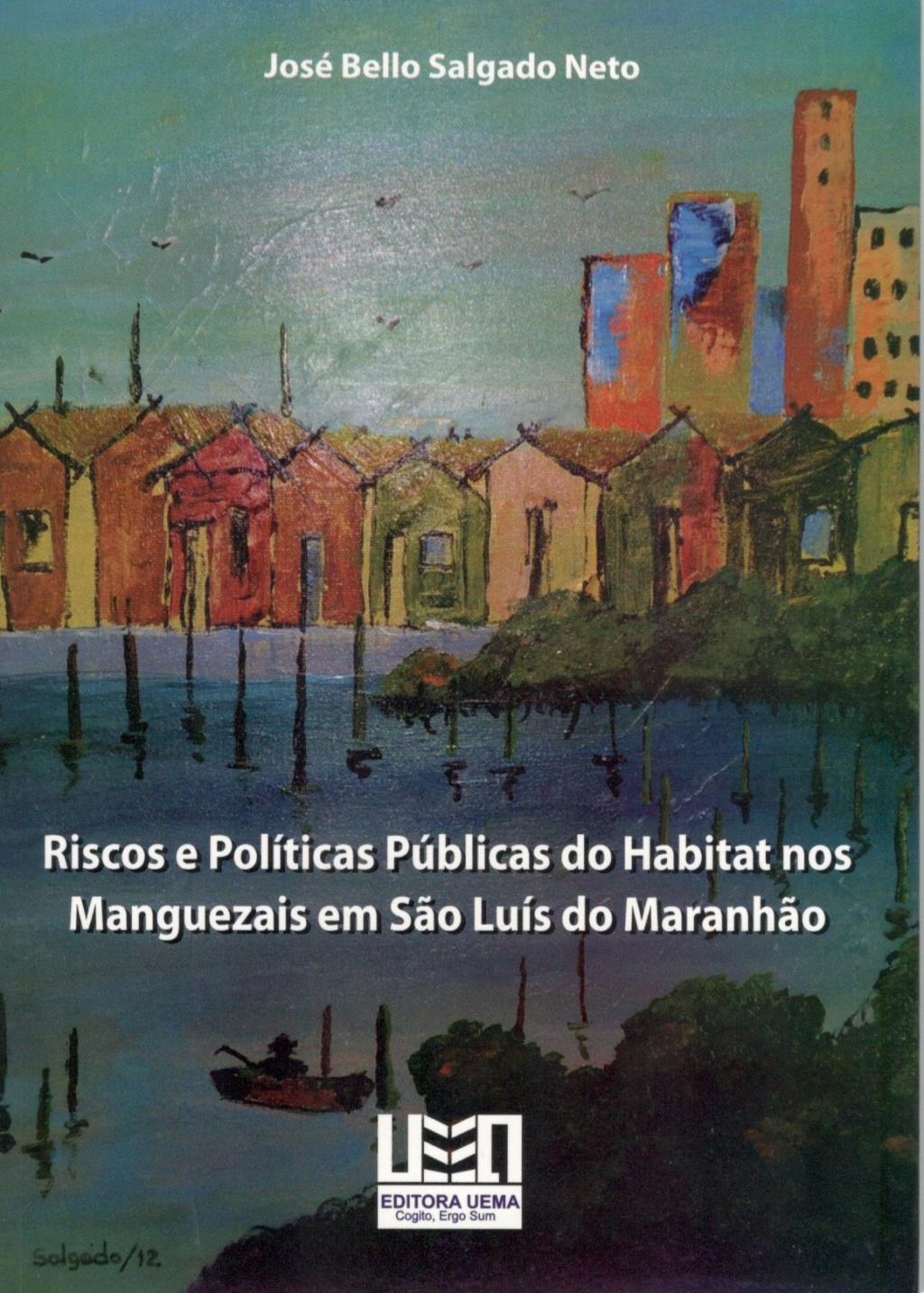 Riscos e políticas públicas do habitat nos manguezais em São Luís do Maranhão