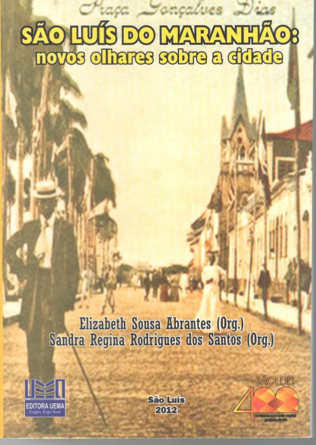 Coleção 400 Anos - São Luís do Maranhão: Novos olhares sobre a cidade