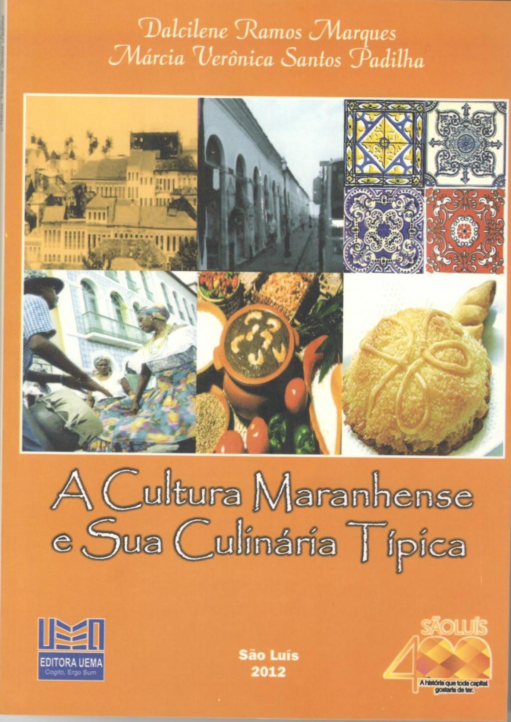 Coleção 400 Anos - A cultura Maranhense e sua culinária típica