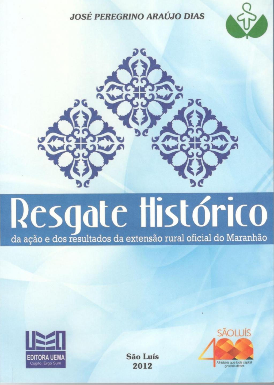 Coleção 400 Anos - Resgate histórico da ação e dos resultados da extensão rural oficial do Maranhão