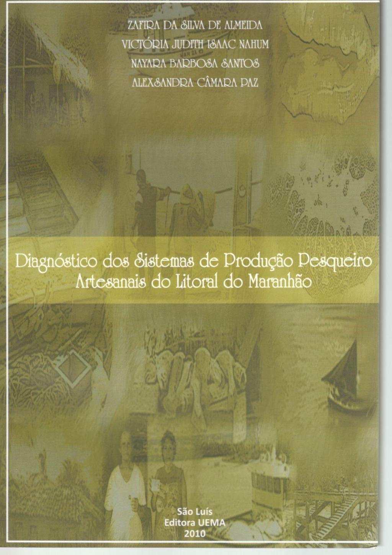 Diagnóstico dos sistemas de produção pesqueiro artesanais do litoral do Maranhão (Esgotado)
