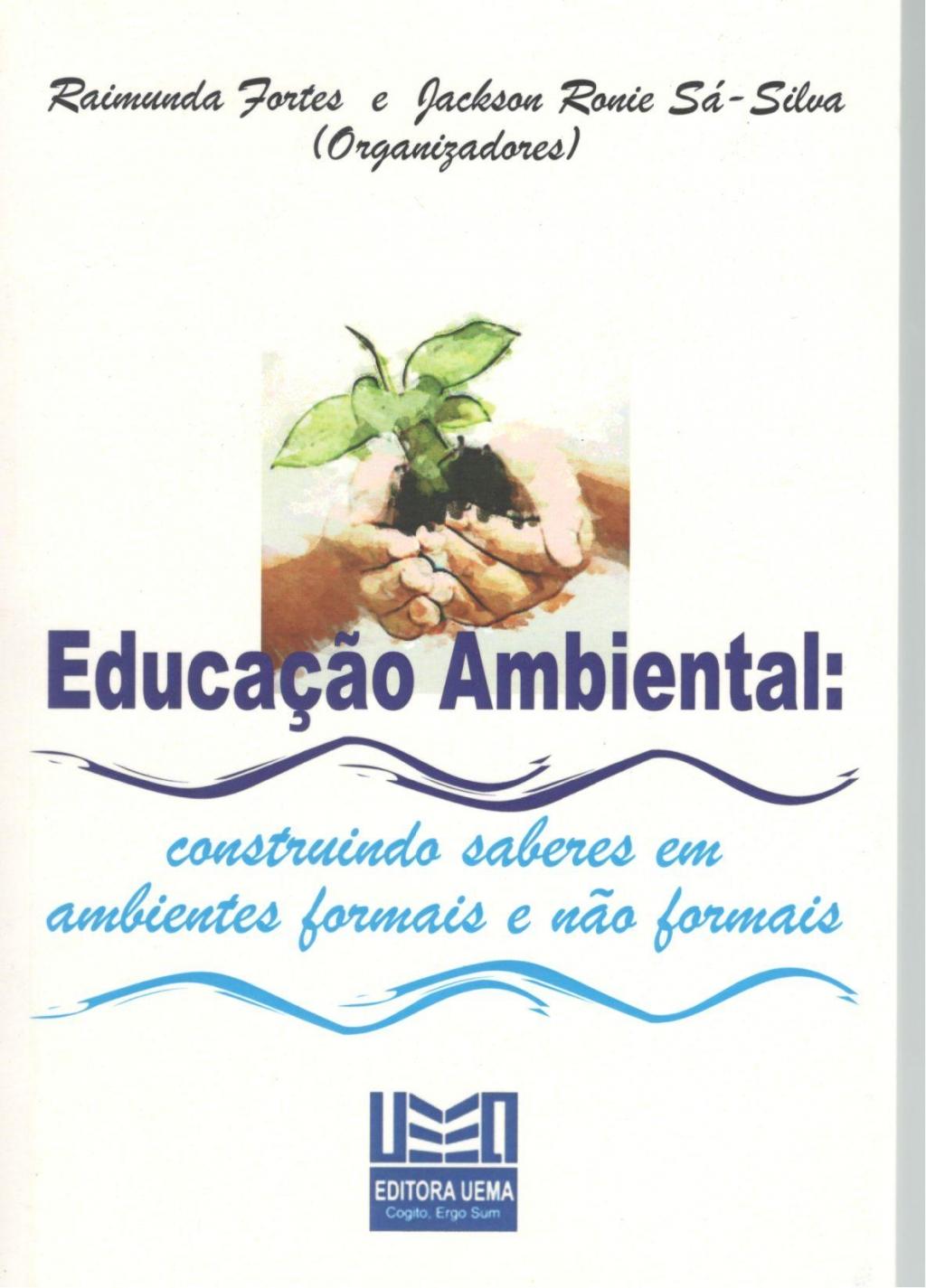 Educação ambiental construindo saberes em ambientes formais e não formais (DISPONÍVEL PARA DOWNLOAD)