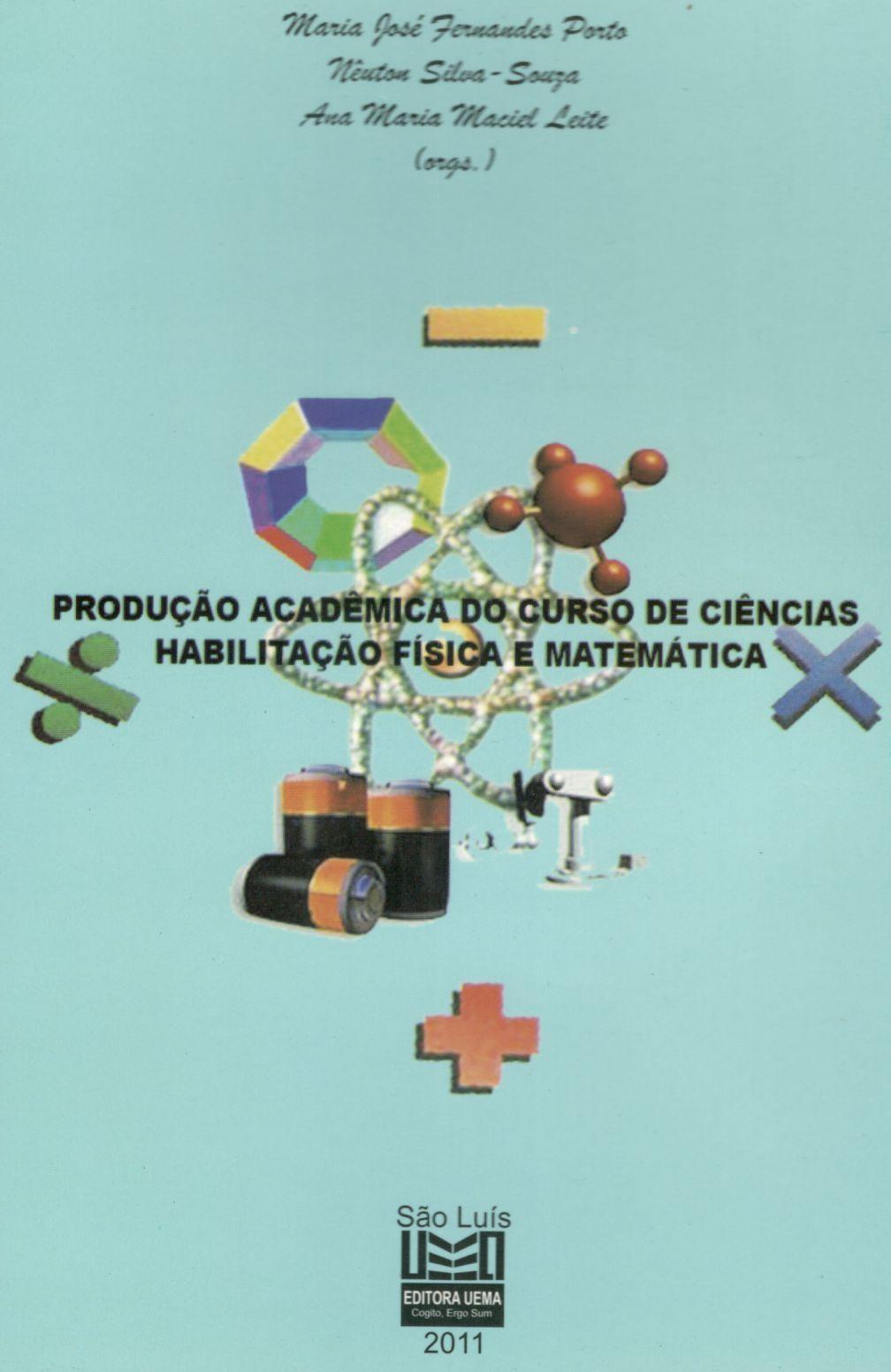 Produção acadêmica do curso de ciências habilitação física e matemática (Esgotado)