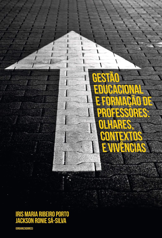 Gestão educacional e formação de professores: olhares, contextos e vivências (DISPONÍVEL PARA DOWNLOAD)