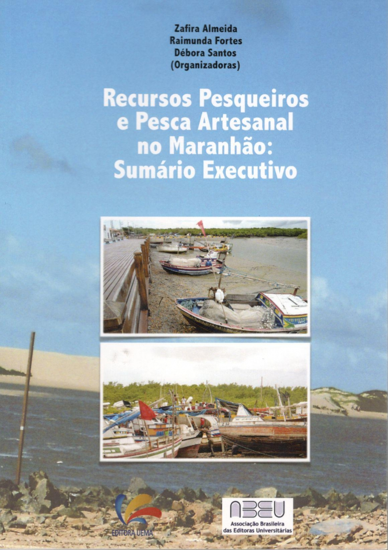 Recursos Pesqueiros e Pesca Artesanal no Maranhão: Sumário Executivo