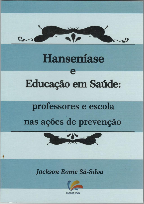 Hanseníase e Educação em Saúde: professores e escola nas ações de prevenção