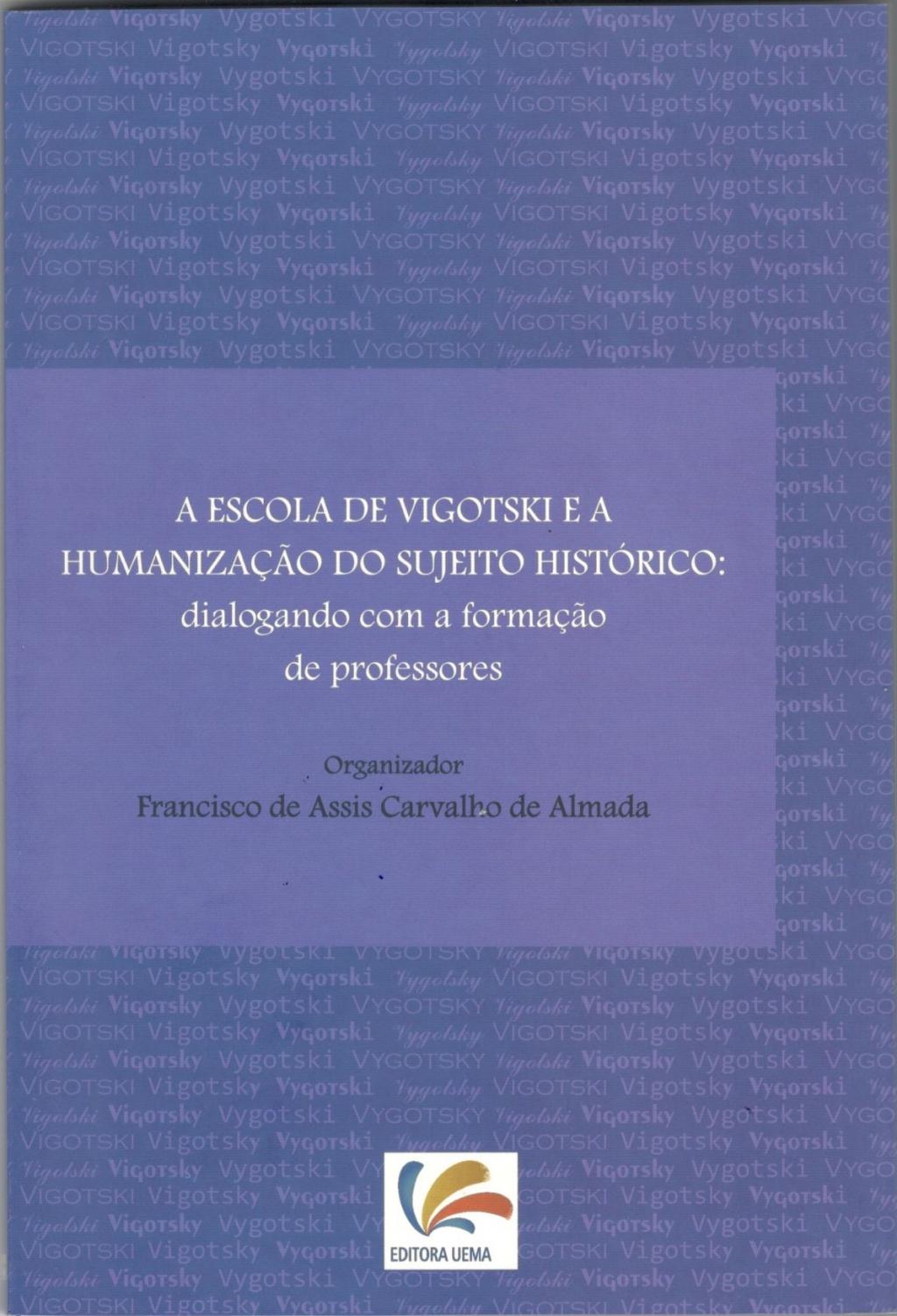 A ESCOLA DE VIGOTSKI E A HUMANIZAÇÃO DO SUJEITO HISTÓRICO: dialogando com formação de professores
