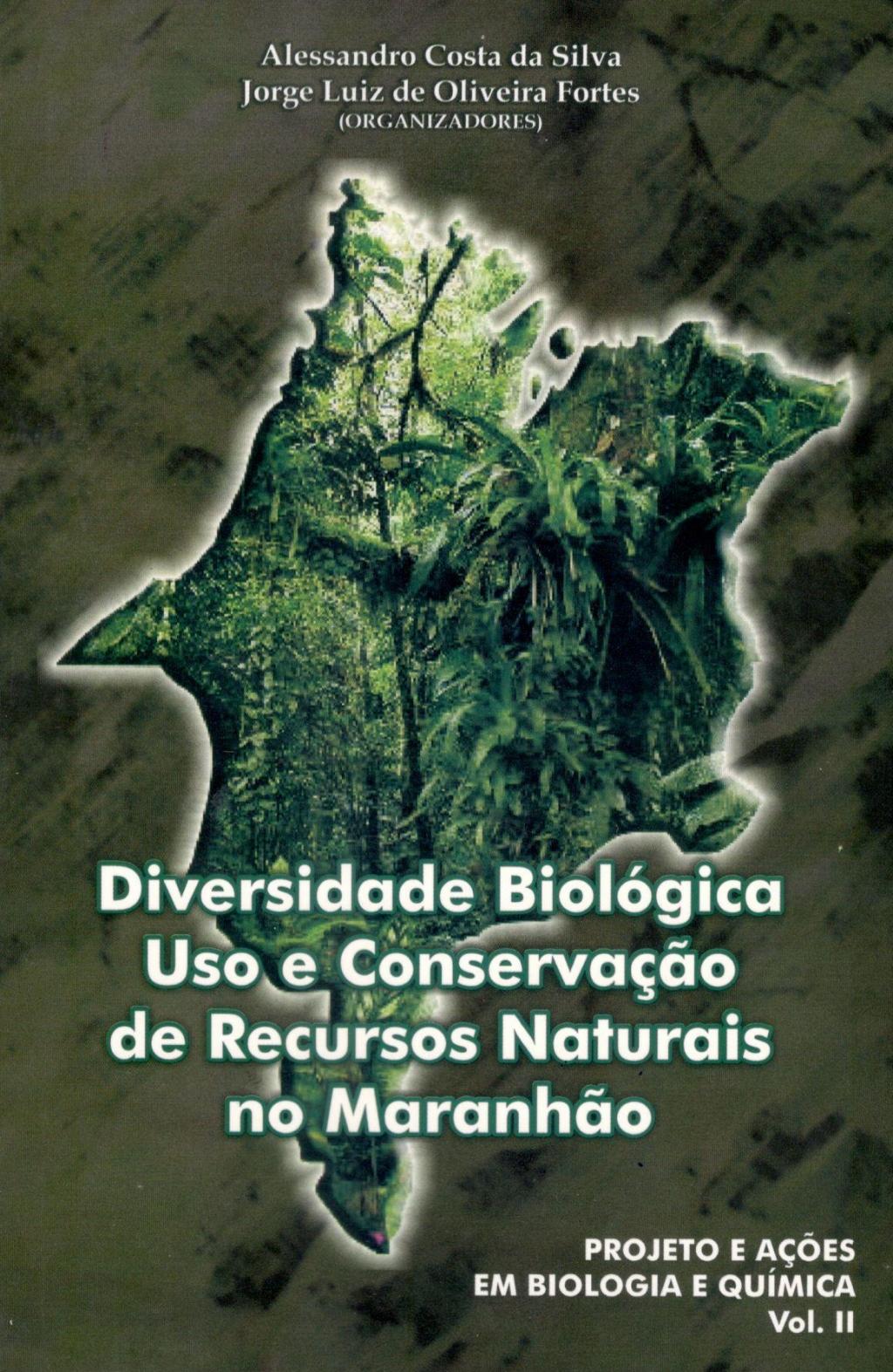 Diversidade Biológica, Uso e conservação de Recursos Naturais no Maranhão (ESGOTADO)