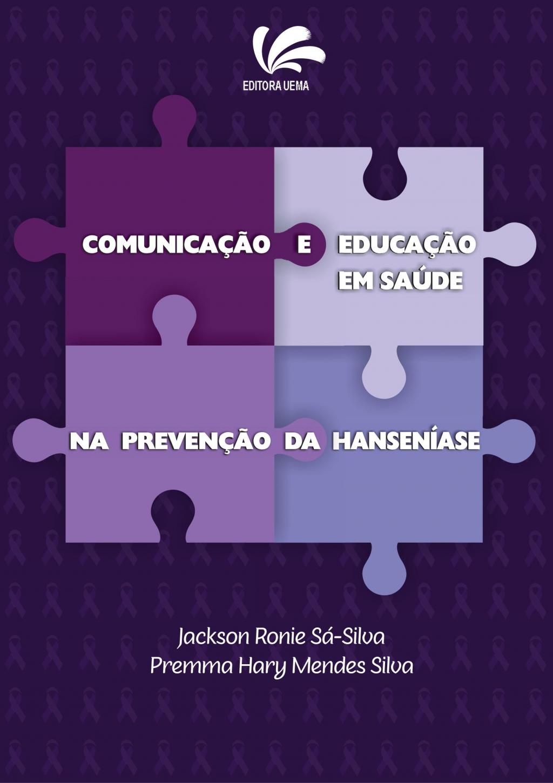 Comunicação e Educação em Saúde na prevenção da Hanseníase (DISPONÍVEL PARA DOWNLOAD)