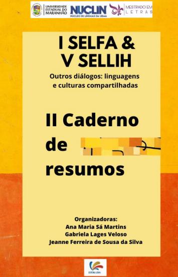 II CADERNO DE RESUMOS I SELFA & V SELLIH Outros diálogos: linguagens e culturas compartilhadas (DISPONÍVEL PARA DOWNLOAD)