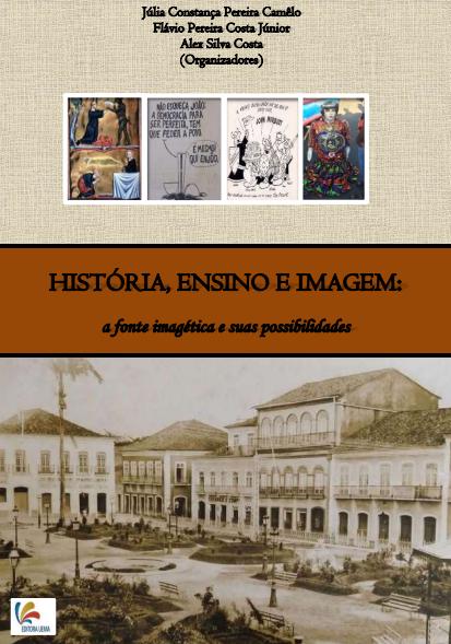 História, Ensino e Imagem: a fonte imagética e suas possibilidades (DISPONÍVEL PARA DOWNLOAD)