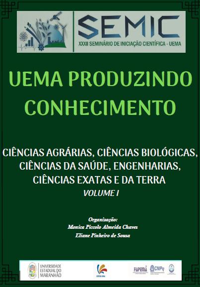 UEMA produzindo conhecimento: Ciências Agrárias, Ciências Biológicas, Ciência da Saúde, Engenharias, Ciências Exatas e da Terra, volume 1 (DISPONÍVEL PARA DOWNLOAD)
